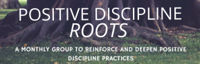 Positive discipline Roots FB rvsd