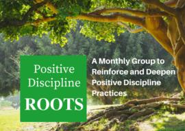 Positive Discipline Roots