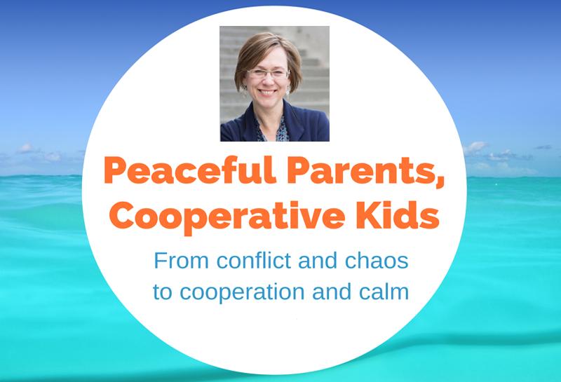Peaceful Parents Cooperative Kids